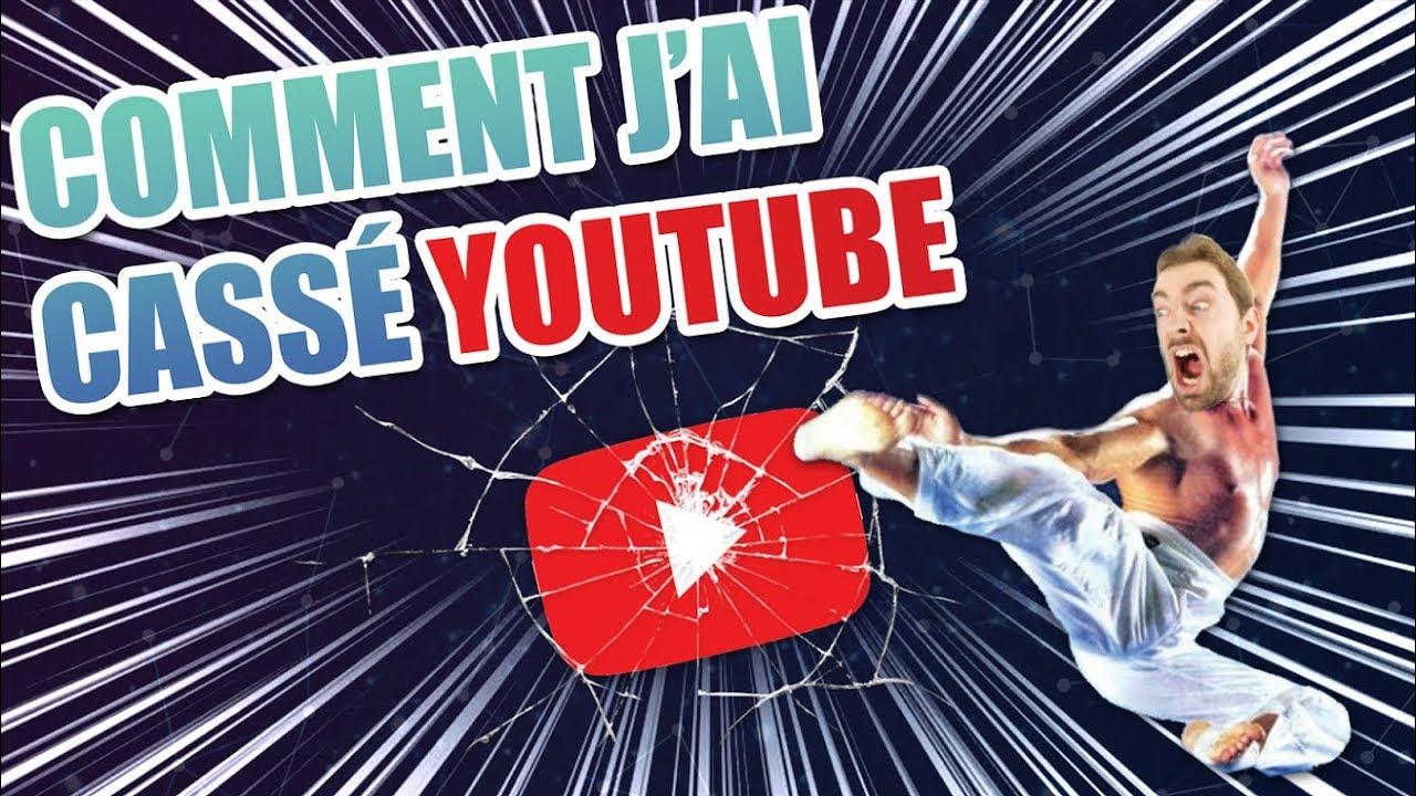 Comment J'ai Cassé YouTube !