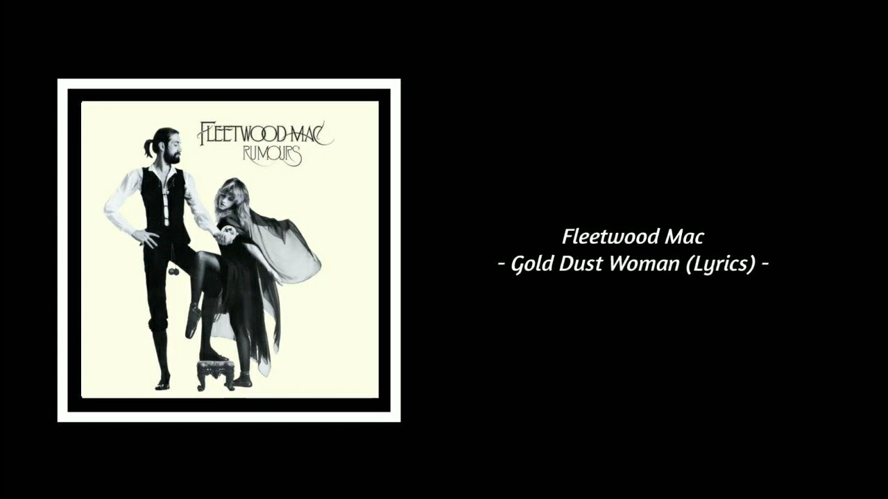 Download Fleetwood Mac - Gold Dust Woman (Lyrics)