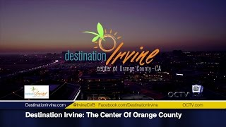Destination Irvine: The Center Of Orange County