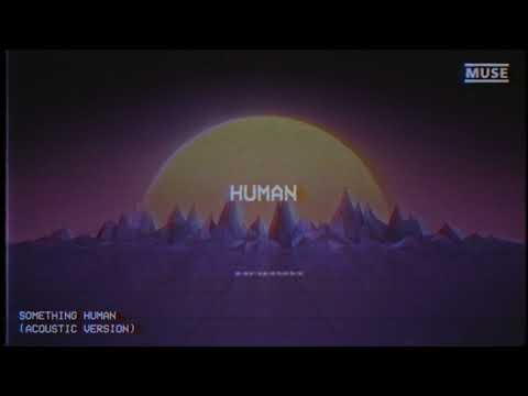 MUSE - Something Human (Acoustic) [Official Lyric Video]