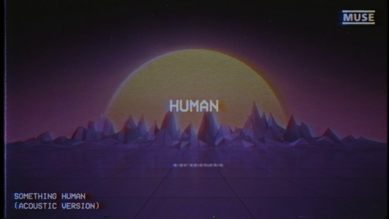 MUSE — Something Human (Acoustic) [Official Lyric Video]