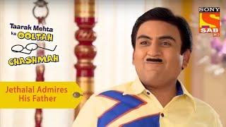 Your Favorite Character | Jethalal Admires His Father | Taarak Mehta Ka Ooltah Chashmah
