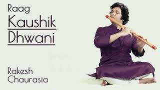Rakesh Chaurasia Flute | Raag Kaushik Dhwani