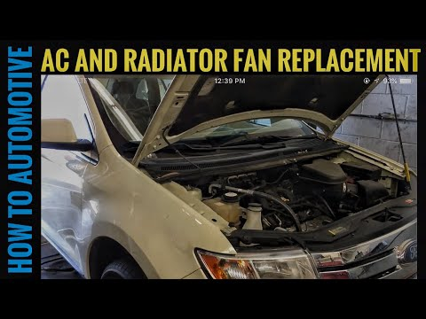 How to Replace the Radiator and AC Fan on a 2007 Ford Edge