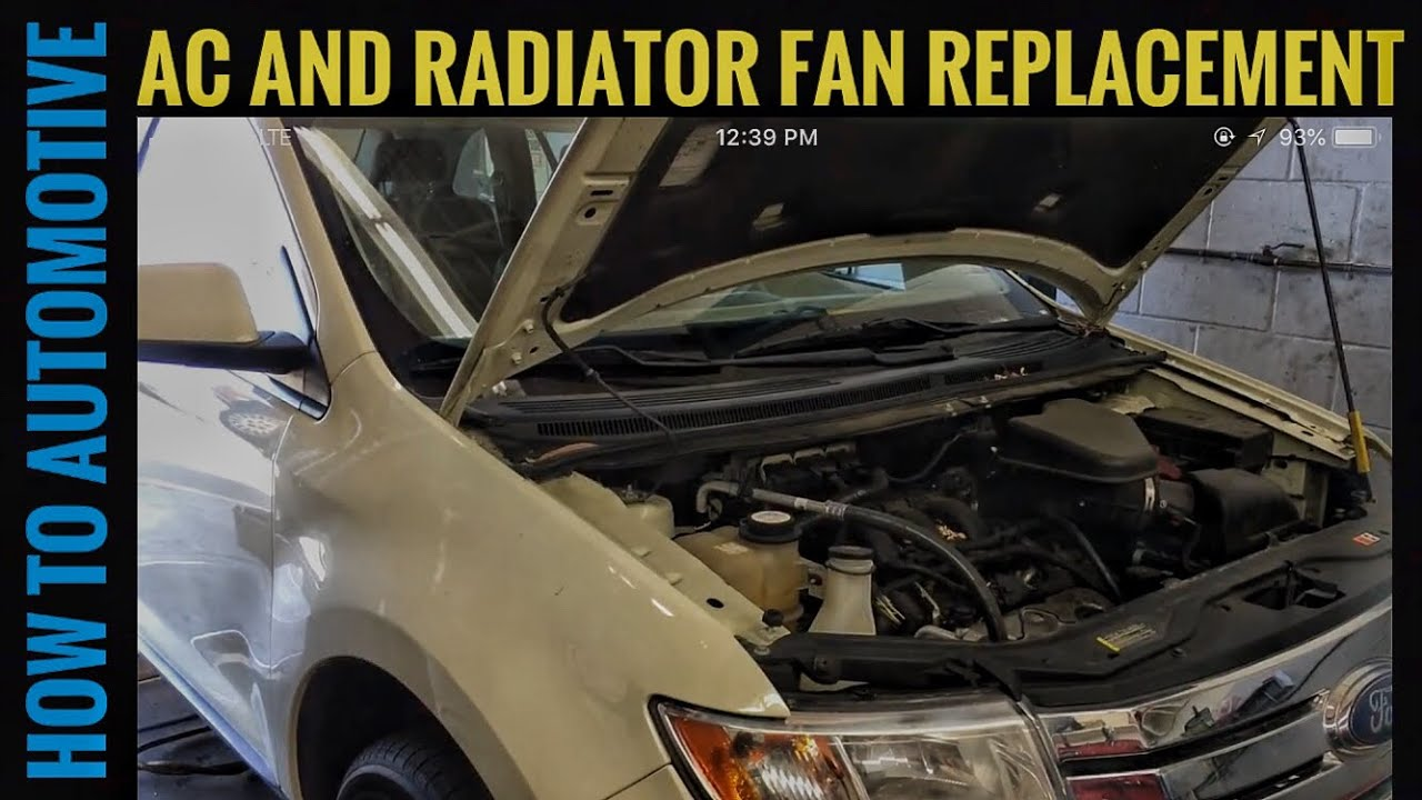 how to replace the radiator and ac fan on a 2007 ford edge. Black Bedroom Furniture Sets. Home Design Ideas