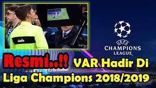MENGEJUTKAN!!! Resmi, VAR Hadir di Liga Champions dan Liga Europa