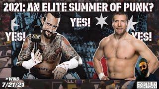 🟣AEW DYNAMITE 7/21 + NXT 7/20 REVIEW; AEW SIGNS DANIEL BRYAN? CM PUNK AEW NEGOTIATIONS HEAT UP 🔥