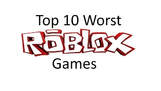 Top 10 Worst ROBLOX games