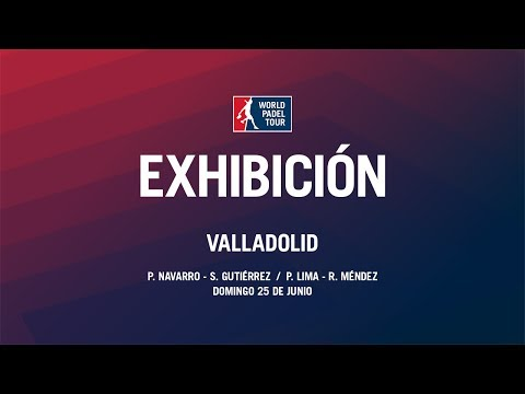 Exhibición Valladolid 2017 | World Padel Tour