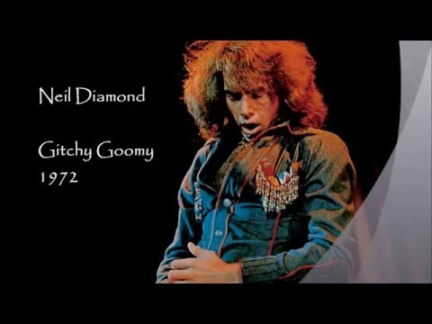 Neil Diamond - Gitchy Goomy 1972