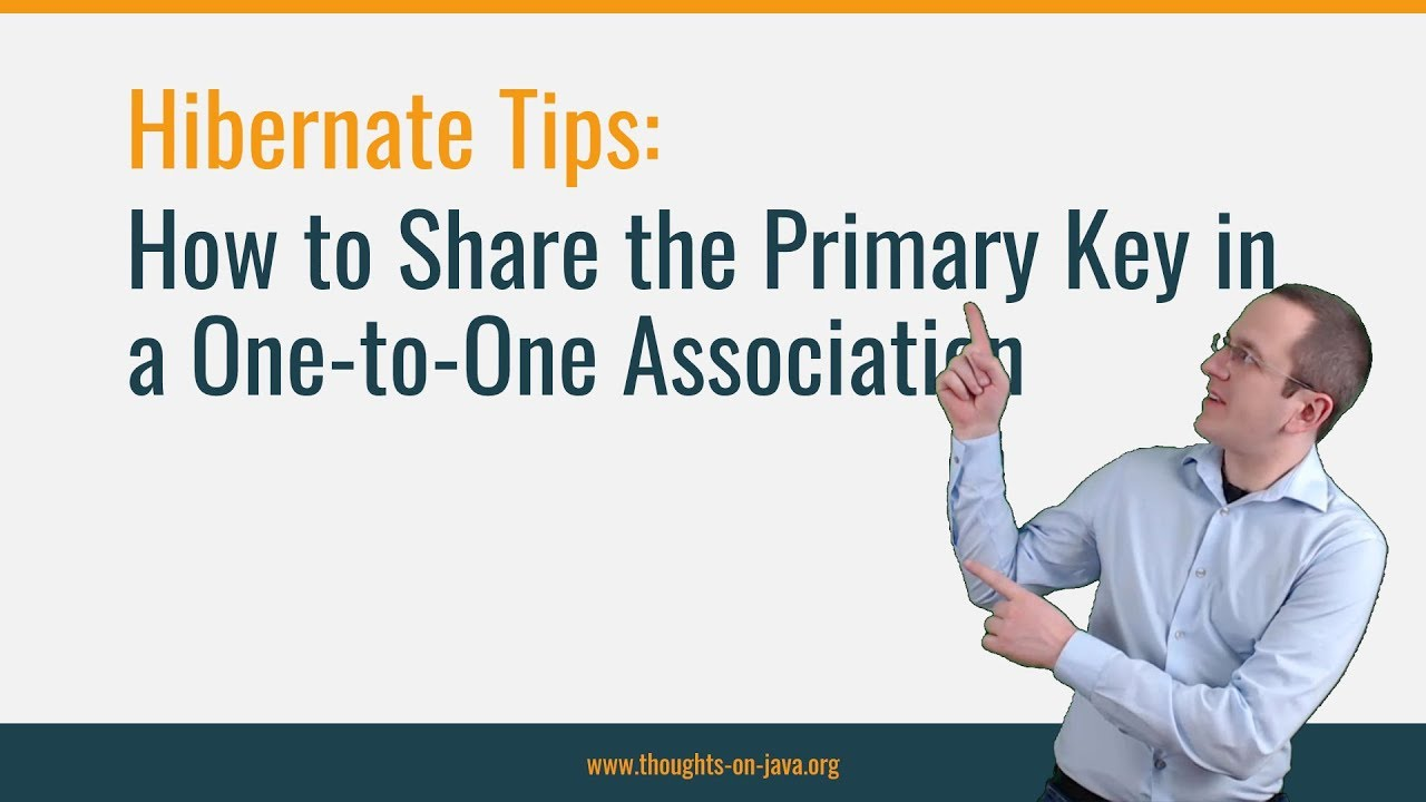 Hibernate Tip: How to Share the Primary Key in a One-to-One Association