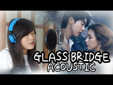 GLASS BRIDGE-SAVINA & DRONES (Bride of the Water God OST) by Marianne Topacio