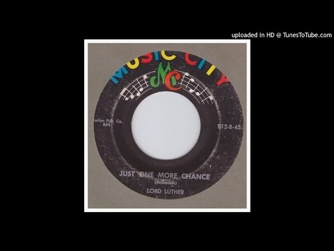 Lord Luther - Just One More Chance - 1958