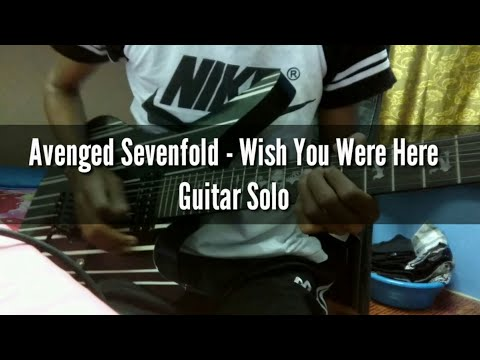 Avenged Sevenfold - Wish You Were Here (Guitar Solo Cover)