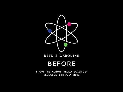 REED & CAROLINE - Before (from the album Hello Science)