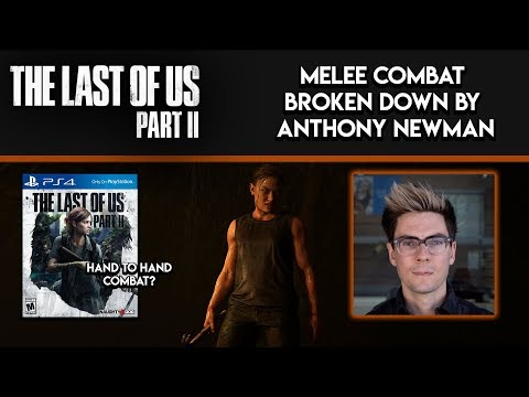 THE LAST OF US 2 - Melee Combat Broken Down by Anthony Newman!/How Melee Combat Works (TLOU2 News)