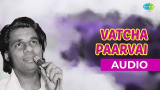 Vatcha Paarvai Audio Song | Yesudas Hits