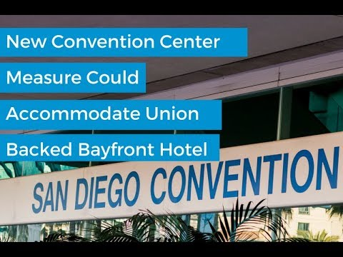 New Convention Center Measure Could Accommodate Union Backed Bayfront Hotel