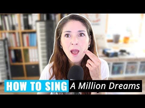 """How To Sing """"A Million Dreams"""" (from The Greatest Showman)"""
