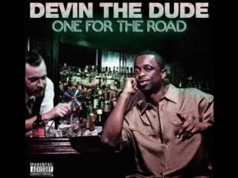 DEVIN THE DUDE - ONE FOR THE ROAD (Full Album)