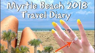 MYRTLE BEACH 2018: Travel Diary (the proposal)