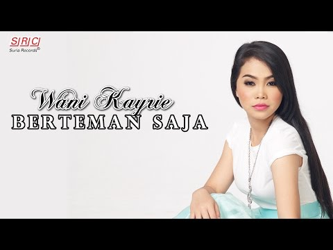 Wani Kayrie - Berteman Saja (Official Music Video - HD)
