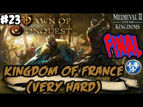 (FINAL) Dawn Of Conquest - M2: TW - Kingdom Of France Very Hard Campaign #23