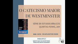 Estudo Bíblico - Tema: Catecismo Maior - Pergunta nº5