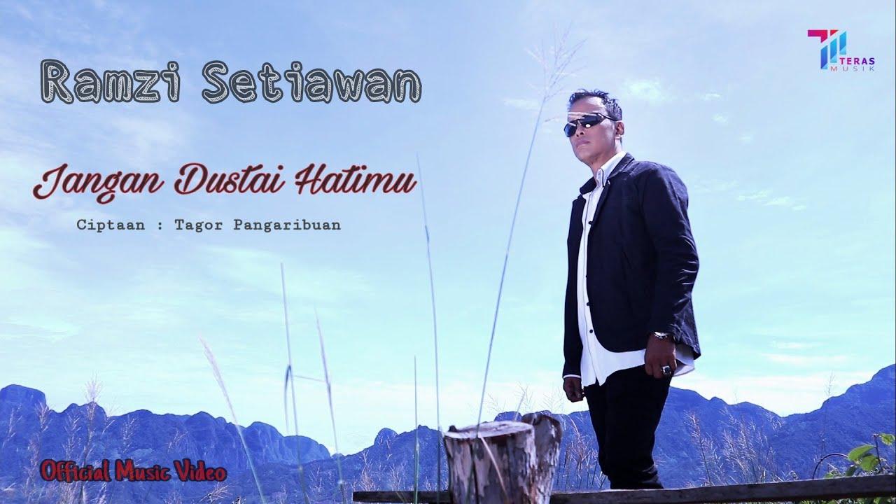 Download RAMZI SETIAWAN  - JANGAN DUSTAI HATIMU ( Official Music Video )
