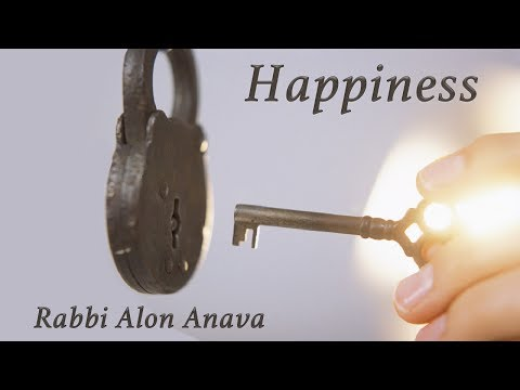 The key to happiness in life - Rabbi Alon Anava