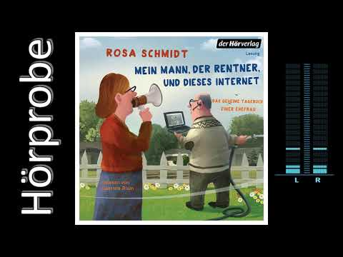 Mein Mann, der Rentner, und dieses Internet - Das geheime Tagebuch einer Ehefrau YouTube Hörbuch Trailer auf Deutsch