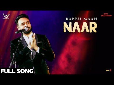 Babbu Maan - Naar (Full Song) | Ik C Pagal | Latest Punjabi Songs 2018