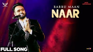 Babbu Maan Naar (Full Song) | Ik C Pagal | Latest Punjabi Songs 2018