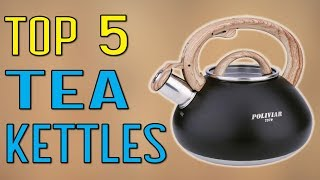Best Tea Kettles 2020 - Top 5 Tea Kettles Reviews