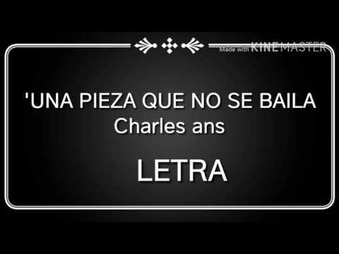 'Una pieza que no se baila' Charles ans (LETRA)