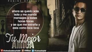 Tu Mejor Amiga - El Villano  Ft. Alan Brid (4 Pies)(Letra)(Audio) 2016