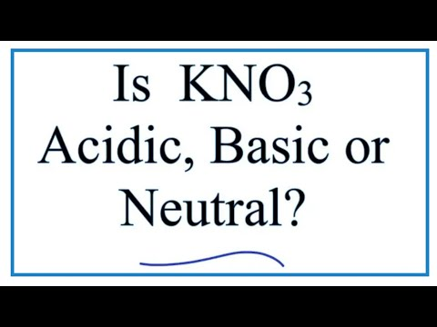 Is KNO3 Acidic, Basic, Or Neutral (dissolved In Water)?