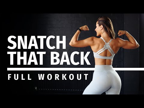 SNATCH THAT BACK - FULL WORKOUT // KRISSY CELA