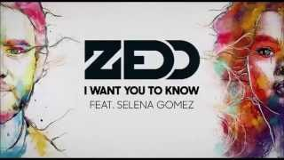 I Want You To Know - Zedd (feat. Selena Gomez) [Lyrics]