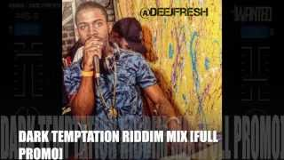 DARK TEMPTATION RIDDIM MIX [FULL PROMO] 2015