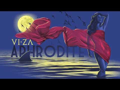 VIZA - APHRODITE - New Song #5