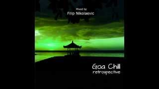 Filip Nikolaevic - Goa Chill Retrospective [Mix 2]