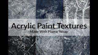 Acrylic Paint Textures Made With Plastic Wrap