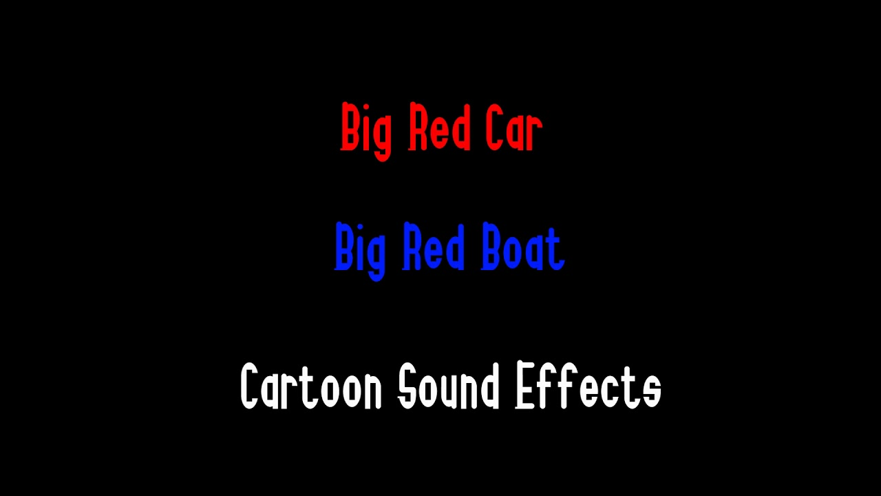 Big Red Car & Big Red Boat - Cartoon Sound Effects