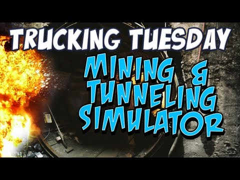 Trucking Tuesday - Mining & Tunneling Simulator
