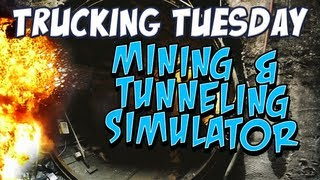Trucking Tuesday - Mining & Tunneling Simulator