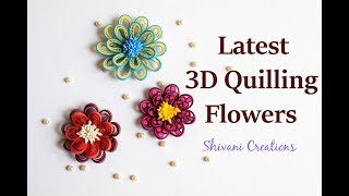 New Techniques of 3D Quilling Flowers/ Quilled Flowers