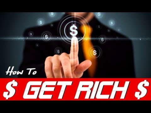 HOW TO GET RICH | HOW TO BE A MILLIONAIRE FAST ( TRUTH REVEALED!!! )