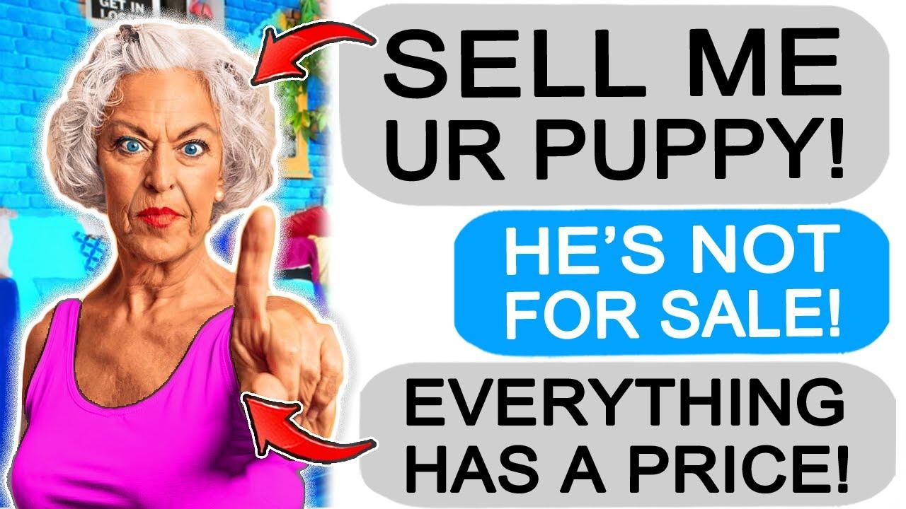 r/Entitledparents Karen DEMANDS TO BUY MY PUPPY, I Refuse!