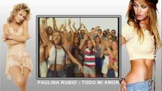 Paulina Rubio - Todo Mi Amor HD